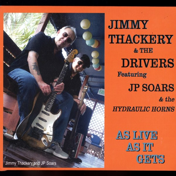 As Live As lt Gets JIMMY THACKERY AND THE DRIVERS