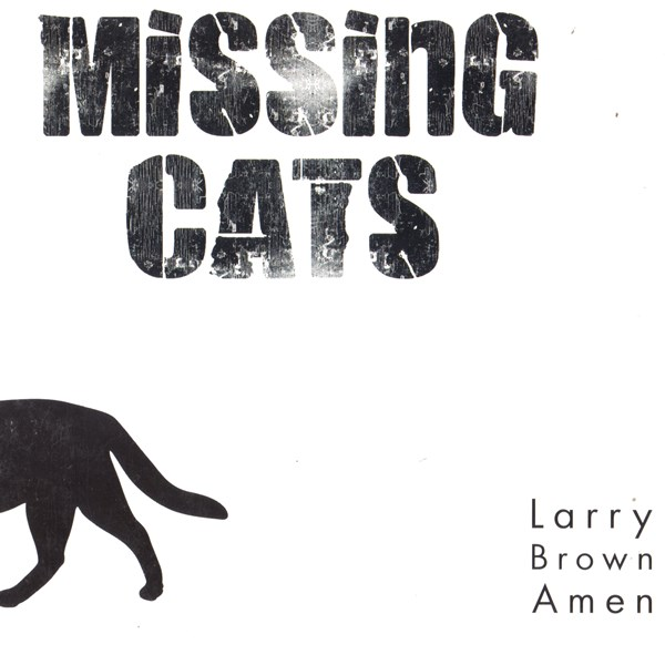 larry brown amen - missing cats