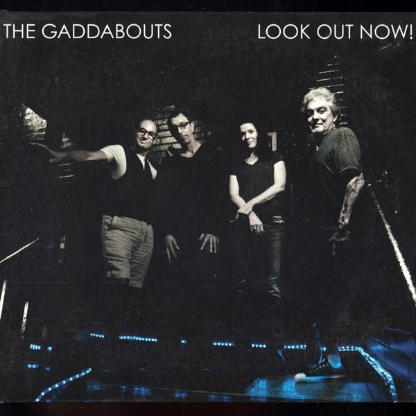 Look Out Now! THE GADDABOUTS