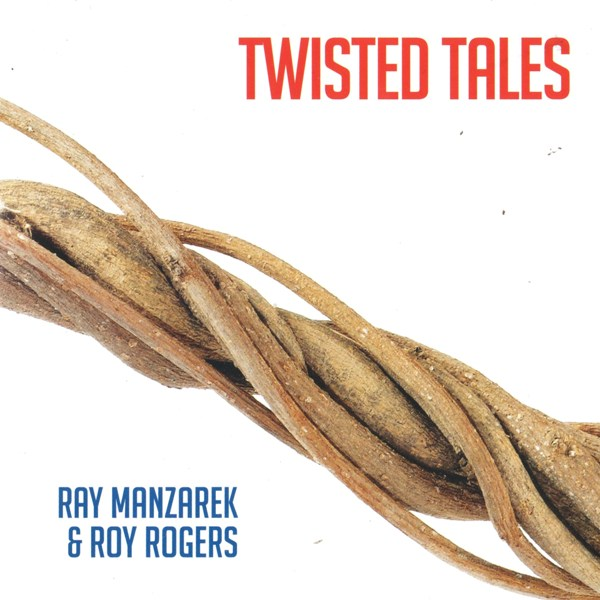 Twisted Tales RAY MANZAREK & ROY ROGERS