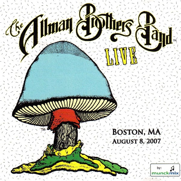 Live - Boston, MA 8-8-07 THE ALLMAN BROTHERS BAND