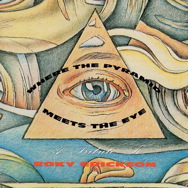 Where The Pyramid Meets The Eye - A Tribute To Roky Erickson VARIOUS ARTISTS