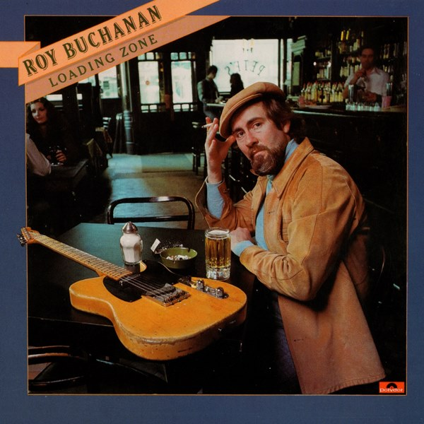 Loading Zone ROY BUCHANAN