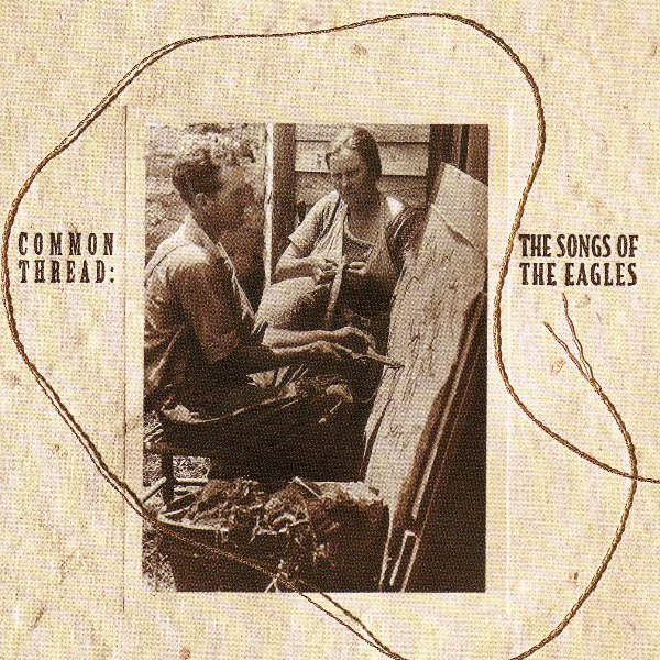 Common Thread: The Songs Of The Eagles VARIOUS ARTISTS