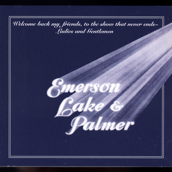 Welcome Back My Friends To The Show That Never Ends EMERSON, LAKE AND PALMER