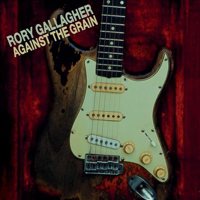 Against The Grain RORY GALLAGHER