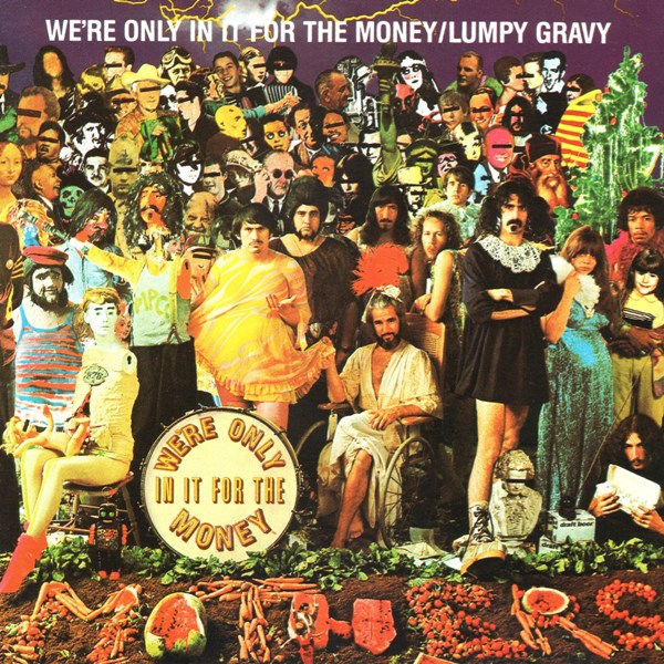 We're Only In It For The Money THE MOTHERS OF INVENTION