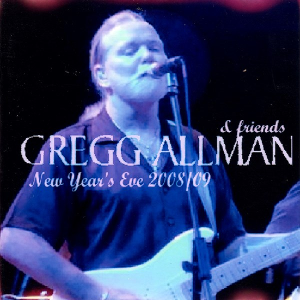 New Year's Eve 2008/09 GREGG ALLMAN AND FRIENDS