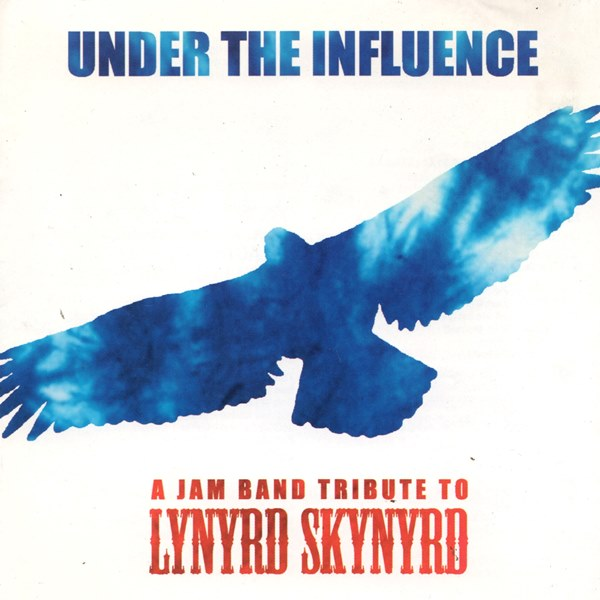 Under The Influence - A Jam Band Tribute To Lynyrd Skynyrd VARIOUS ARTISTS