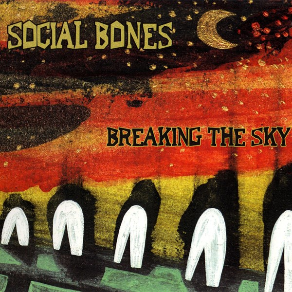 Breaking The Sky SOCIAL BONES