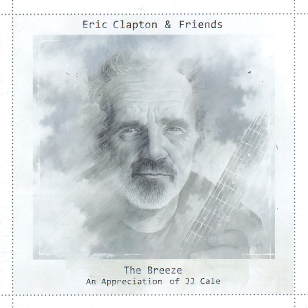 The Breeze - An Appreciation Of JJ Cale ERIC CLAPTON