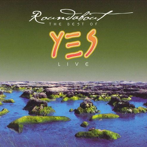 Roundabout: The Best Of Yes Live YES