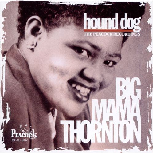 Hound Dog: The Peacock Recordings BIG MAMA THORNTON