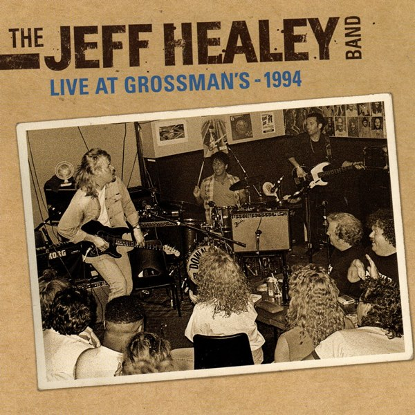 Live At Grossman's - 1994 THE JEFF HEALEY BAND