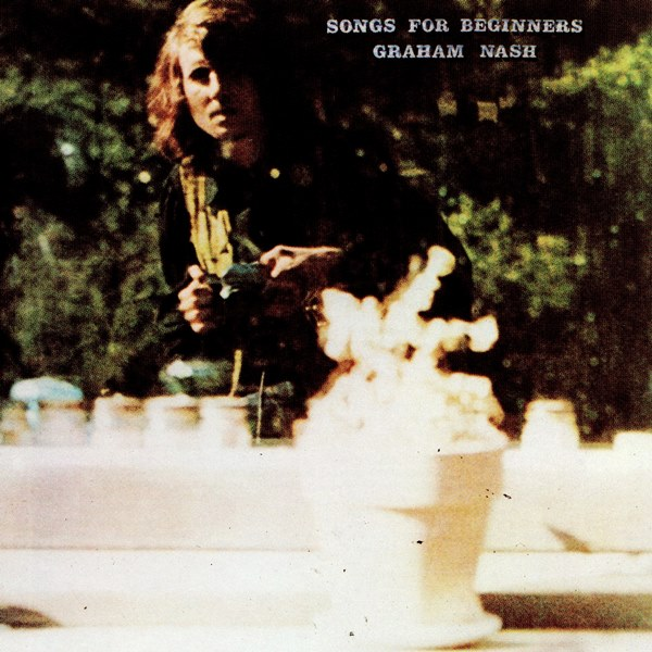 Songs For Beginners GRAHAM NASH
