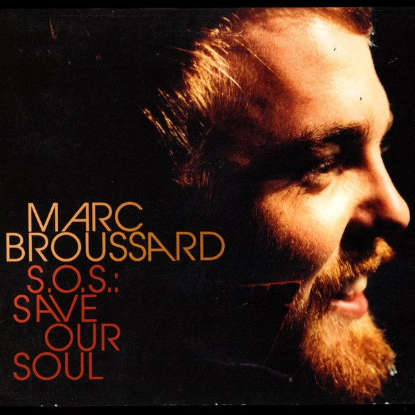 S. O. S.: Save Our Soul MARC BROUSSARD