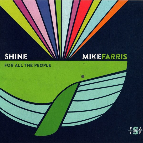 Shine For All the People MIKE FARRIS