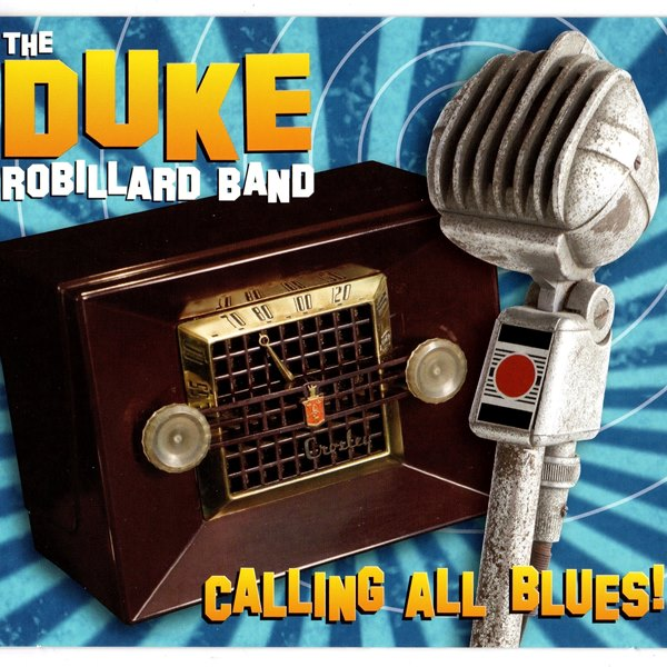 Calling All Blues! THE DUKE ROBILLARD BAND
