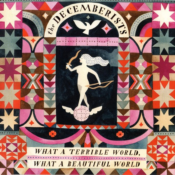 What A Terrible World, What A Beautiful World THE DECEMBERISTS