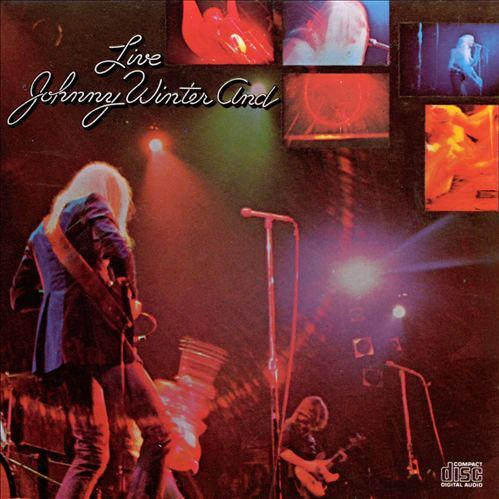 Johnny Winter And / Live JOHNNY WINTER