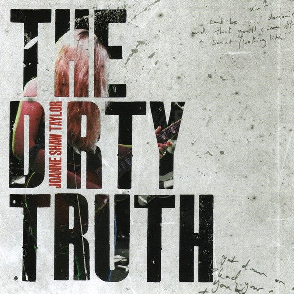 The Dirty Truth JOANNE SHAW TAYLOR