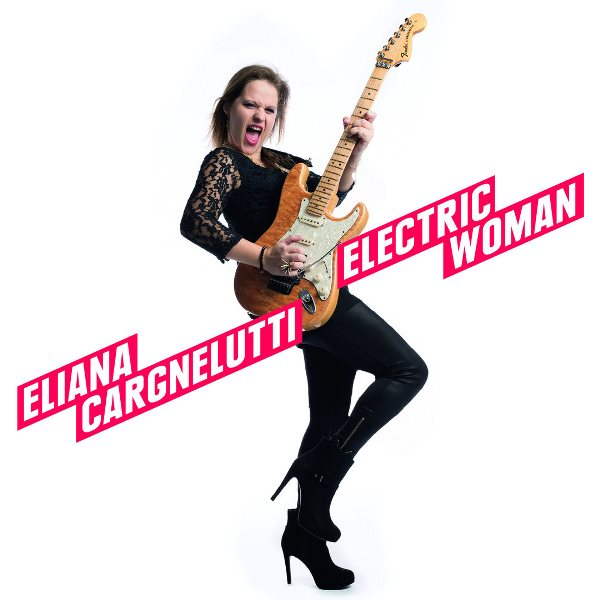 Electric Woman ELIANA CARGNELUTTI
