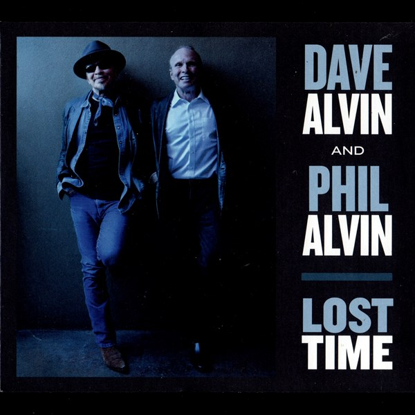 Lost Time DAVE ALVIN AND PHIL ALVIN
