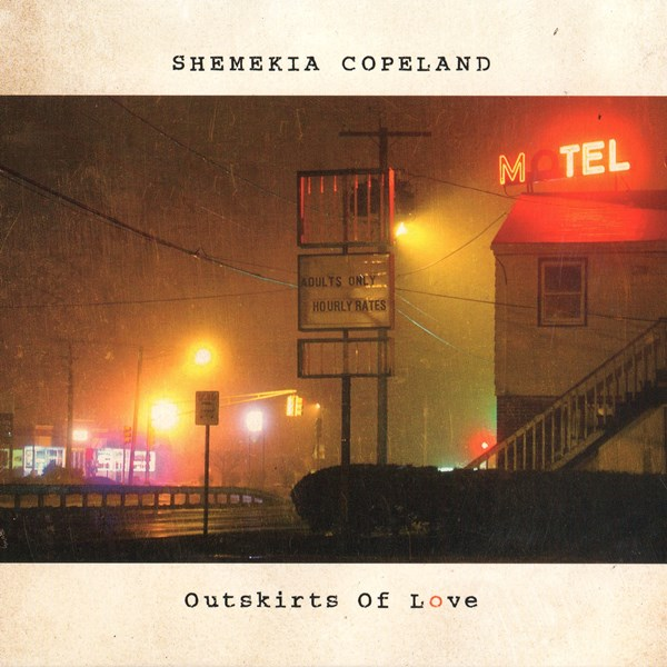 Outskirts Of Love SHEMEKIA COPELAND