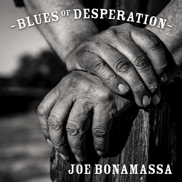 Blues Of Desperation JOE BONAMASSA