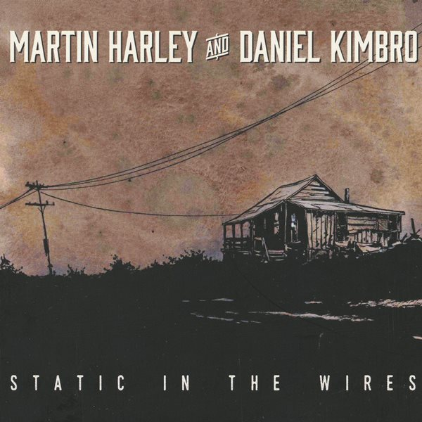 static in the wires - martin harley and daniel kimbro