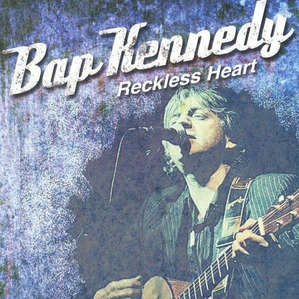 Reckless Heart BAP KENNEDY