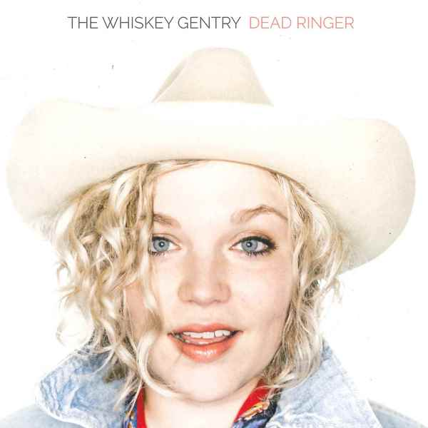 Dead Ringer THE WHISKEY GENTRY