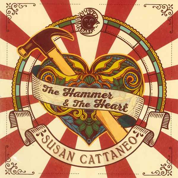 The Hammer And The Heart SUSAN CATTANEO