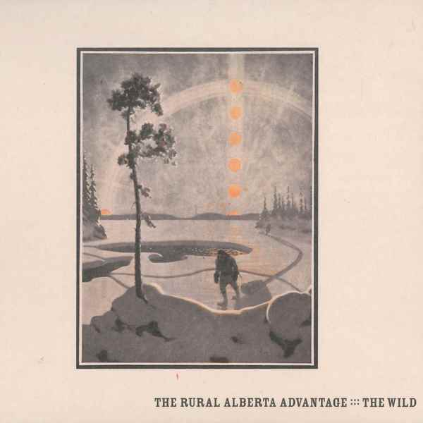 The Wild THE RURAL ALBERTA ADVANTAGE