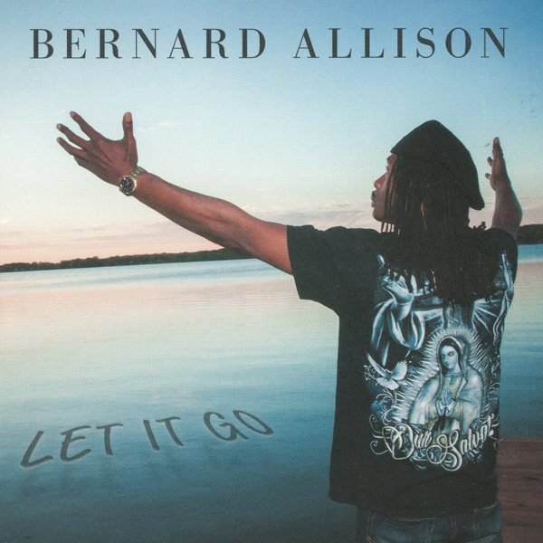 Let It Go BERNARD ALLISON