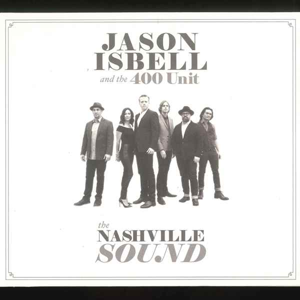 The Nashville Sound JASON ISBELL AND THE 400 UNIT