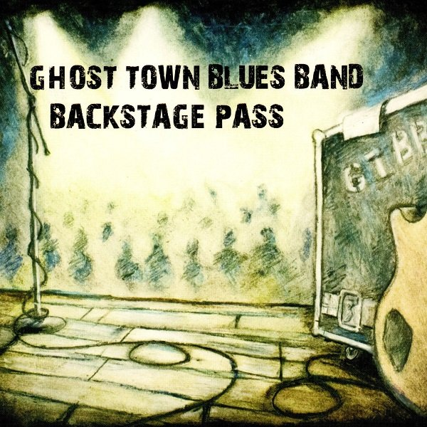 Backstage Pass GHOST TOWN BLUES BAND