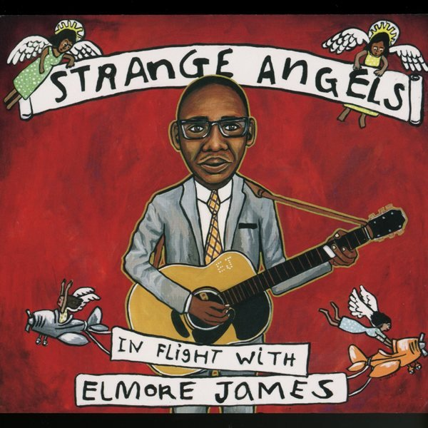 Strange Angels In Flight With Elmore James VARIOUS ARTISTS