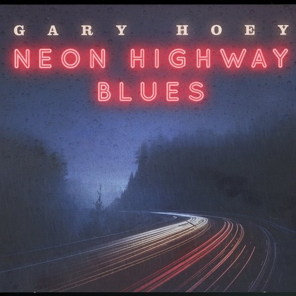 Neon Highway Blues GARY HOEY