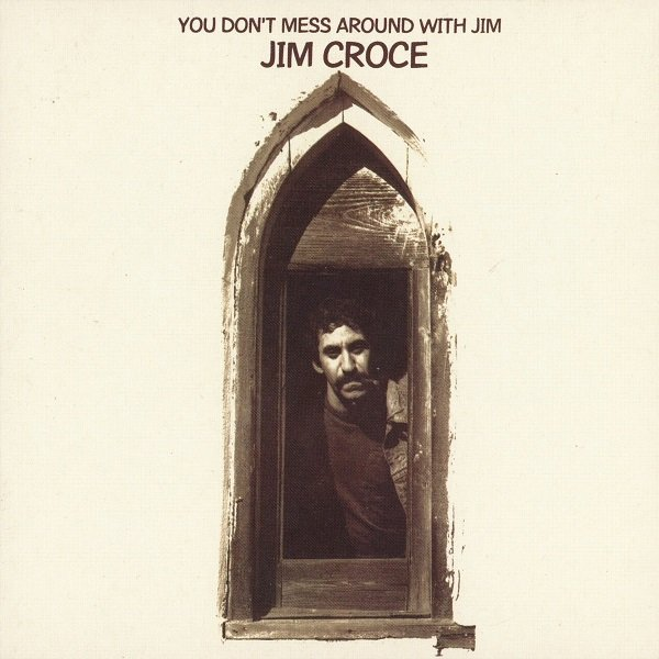 You Don't Mess Around With Jim JIM CROCE