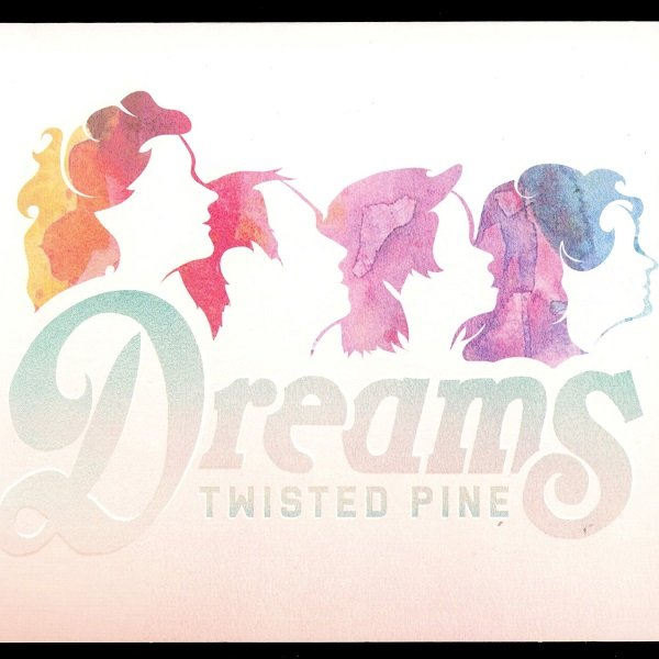 Dreams TWISTED PINE