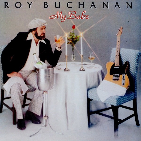 My Babe ROY BUCHANAN