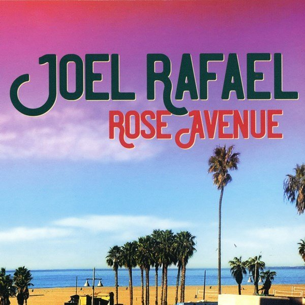 Rose Avenue JOEL RAFAEL