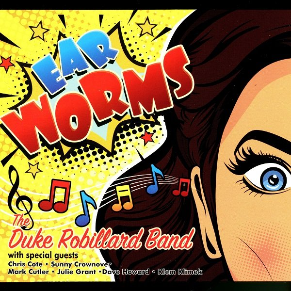 Ear Worms THE DUKE ROBILLARD BAND