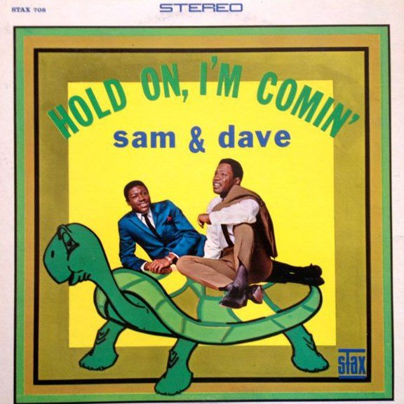 Hold On, I'm Comin' SAM & DAVE