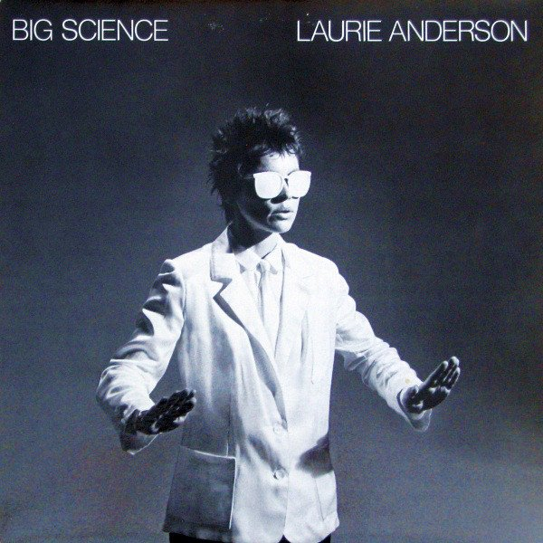 Big Science LAURIE ANDERSON