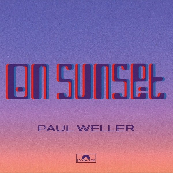 On Sunset (deluxe edition) PAUL WELLER
