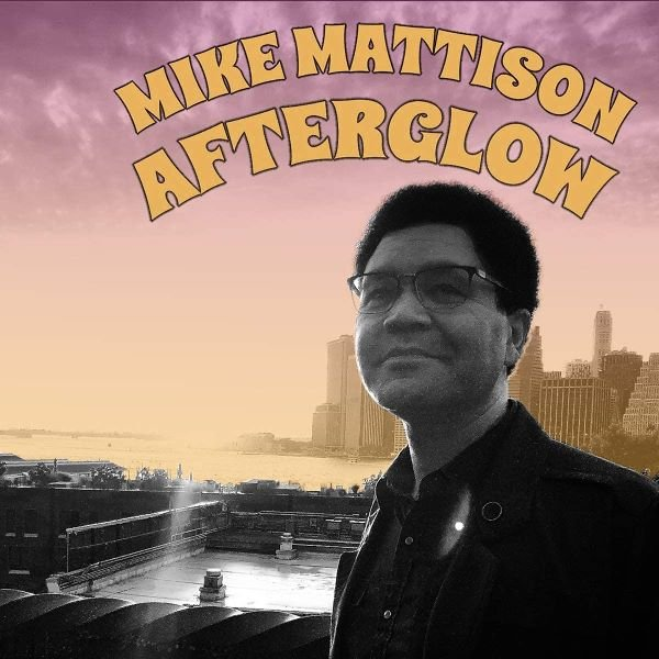 Afterglow MIKE MATTISON