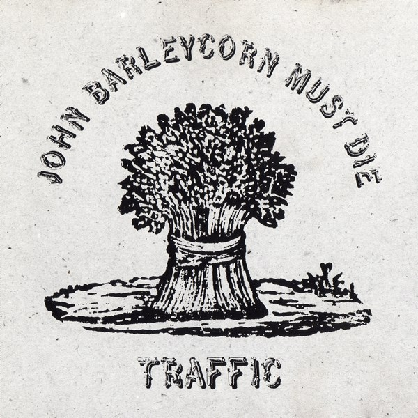 John Barleycorn Must Die TRAFFIC