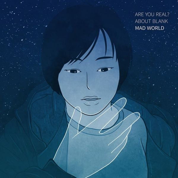 single: Mad World ARE YOU REAL? + ABOUT BLANK
